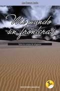 MI MUNDO SIN FRONTERAS : SOBRE LOS CAMPOS DE REFUGIADOS