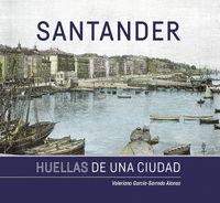 SANTANDER. HUELLAS DE UNA CIUDAD.