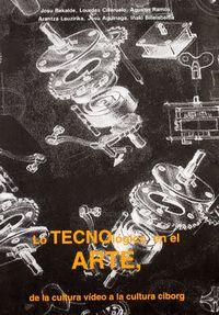 LO TECNOLÓGICO EN EL ARTE : DE LA CULTURA VÍDEO A LA CULTURA CIBORY