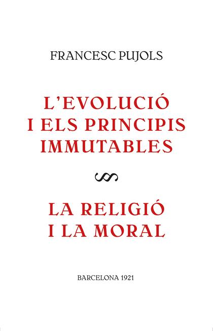L´EVOLUCIÓ I ELS PRINCIPIS IMMUTABLES / LA RELIGIÓ I LA MORAL