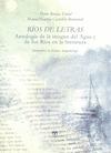 RÍOS DE LETRAS : ANTOLOGÍA DE LA IMAGEN DEL RÍO Y DEL AGUA EN LA LITERATURA