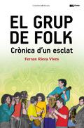 EL GRUP DE FOLK : CRÒNICA D´UN ESCLAT