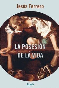 LA POSESIÓN DE LA VIDA.
