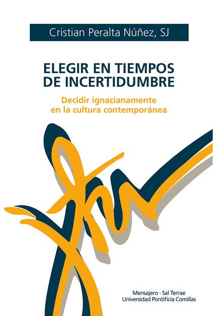 ELEGIR EN TIEMPOS DE INCERTIDUMBRE                                              DECIDIR IGNACIA
