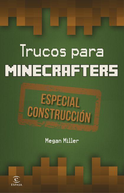 TRUCOS PARA MINECRAFTERS. ESPECIAL CONSTRUCCIÓN.