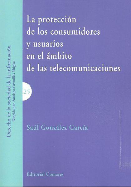 PROTECCION DE LOS CONSUMIDORES Y USUARIOS EN EL AMBITO DE LAS TEL