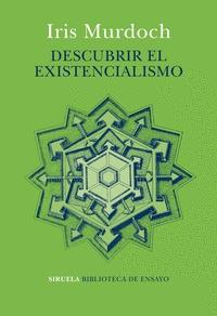 DESCUBRIR EL EXISTENCIALISMO.