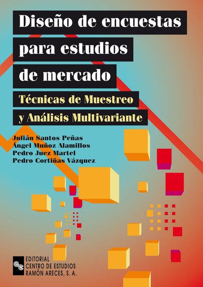 DISEÑO DE ENCUESTAS PARA ESTUDIOS DE MERCADO: TÉCNICAS DE MUESTREO Y A