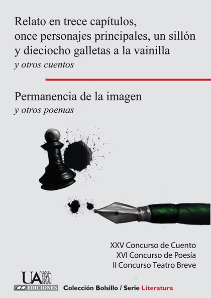 RELATO EN TRECE CAPÍTULOS, ONCE PERSONAJES PRINCIPALES, UN SILLÓN Y DIECIOCHO GA. XXV CONCURSO