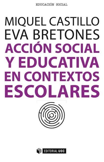ACCIÓN SOCIAL Y EDUCATIVA EN CONTEXTOS ESCOLARES.