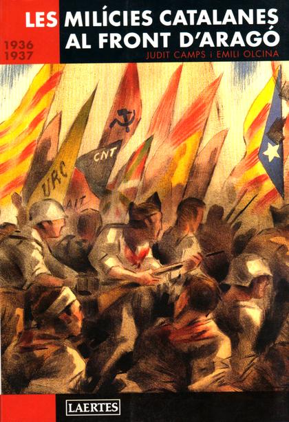 LES MILÍCIES CATALANES AL FRONT D´ARAGÓ, 1936-1937