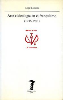 ARTE IDEOLOGIA FRANQUISMO(1936-1951)