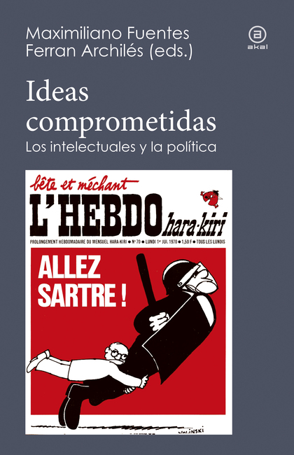 IDEAS COMPROMETIDAS. LOS INTELECTUALES Y LA POLÍTICA