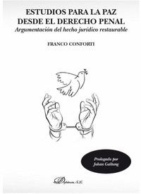 ESTUDIOS PARA LA PAZ DESDE EL DERECHO PENAL. ARGUMENTACIÓN DEL HECHO JURÍDICO RESTAURABLE