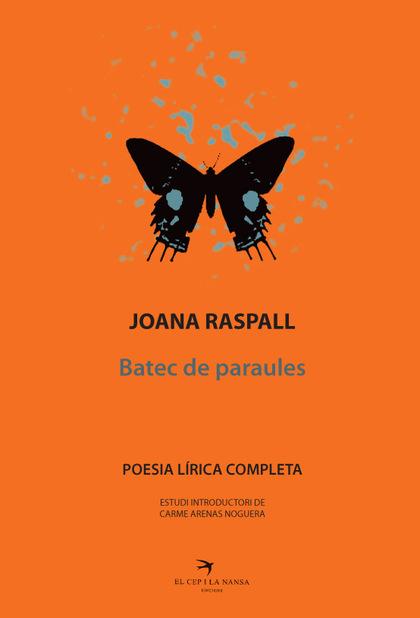JOANA RASPALL. POESIA LÍRICA COMPLETA. BATEC DE PARAULES. BATEC DE PARAULES