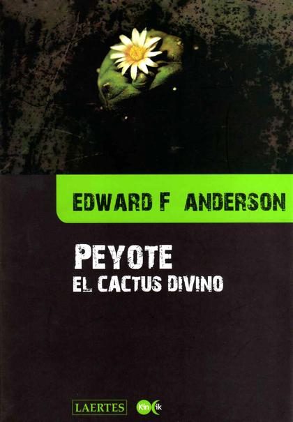 PEYOTE: EL CACTUS DIVINO