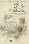 DULCES DE LAS ABUELAS (REPOSTERÍA TRADICIONAL ESPAÑOLA).
