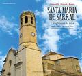 SANTA MARIA DE SARRAL: L´ESGLÉSIA I LA VILA. CONTEXT HISTÒRIC, DESCRIPCIÓ, VALOR PATRIMONIAL I