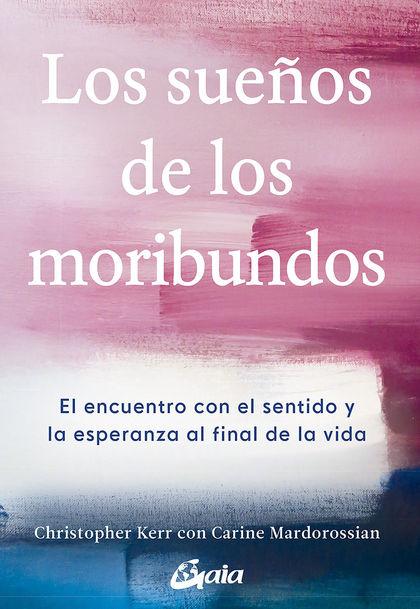 LOS SUEÑOS DE LOS MORIBUNDOS                                                    EL ENCUENTRO CO