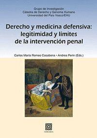 DERECHO Y MEDICINA DEFENSIVA LEGITIMIDAD Y LIMITES DE LA I