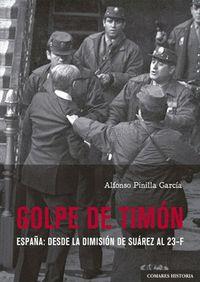 GOLPE DE TIMON. ESPAÑA: DESDE LA DIMISION DE SUAREZ AL 23-F