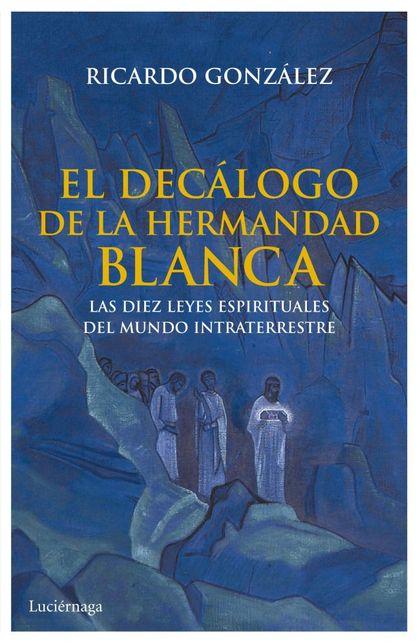 EL DECÁLOGO DE LA HERMANDAD BLANCA.