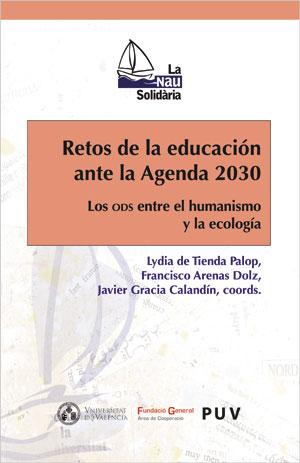 RETOS DE LA EDUCACIÓN ANTE LA AGENDA 2030. LOS ODS ENTRE EL HUMANISMO Y LA ECOLOGIA