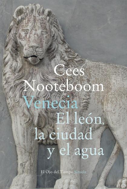 VENECIA. EL LEÓN, LA CIUDAD Y EL AGUA.