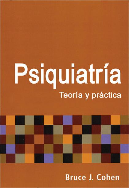 PSIQUIATRÍA, TEORÍA Y PRÁCTICA