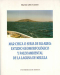 MAR CHICA O SEBJA DE BU-AREG : ESTUDIO GEOMORFOLÓGICO Y PALEOAMBIENTAL DE LA LAGUNA DE MELILLA