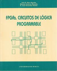 FPGAS, CIRCUITOS DE LÓGICA PROGRAMABLE