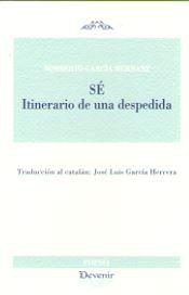 SÉ. ITINERARIO DE UNA DESPEDIDA (POESÍA 301). TRADUCCION AL CATALAN JOSE LUIS GARCIA HERRERA