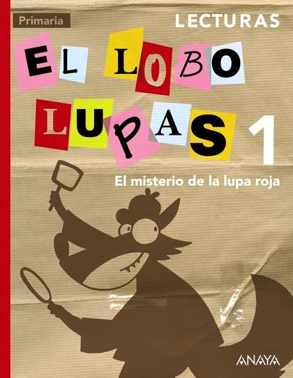 EL MISTERIO DE LA LUPA ROJA, LECTURAS, 1 EDUCACIÓN PRIMARIA