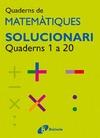 SOLUCIONARI. QUADERNS DE MATEMÀTIQUES 1-20