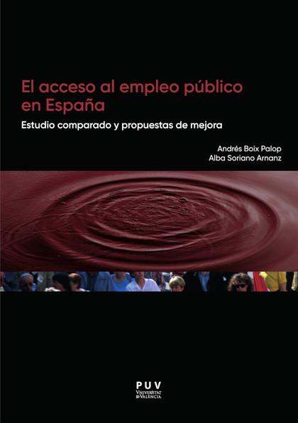 EL ACCESO AL EMPLEO PÚBLICO EN ESPAÑA. ESTUDIO COMPARADO Y PROPUESTAS DE MEJORA