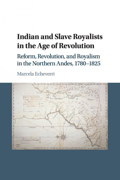 INDIAN AND SLAVE ROYALISTS IN THE AGE OF REVOLUTION