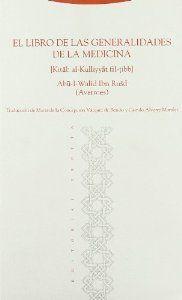 EL LIBRO DE LAS GENERALIDADES DE LA MEDICINA: (KITAB AL-KULLIYYAT FIL-