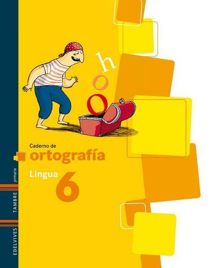 ORTOGRAFIA, LINGUA, EDUCACIÓN PRIMARIA. CADERNO 6