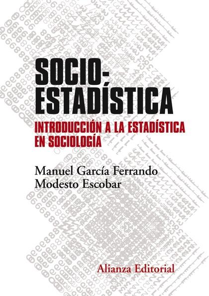 SOCIOESTADÍSTICA. INTRODUCCIÓN A LA ESTADÍSTICA EN SOCIOLOGÍA. SEGUNDA EDICIÓN