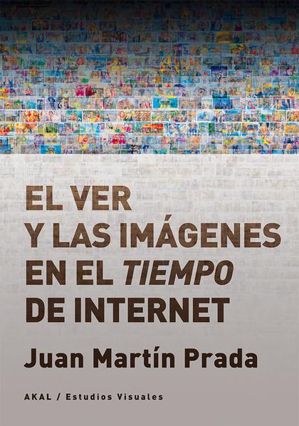 EL VER Y LAS IMÁGENES EN EL TIEMPO DE INTERNET.