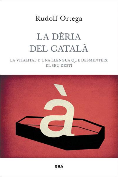 LA DÈRIA DEL CATALÀ.