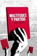 MULTITUDES Y PARTIDO.