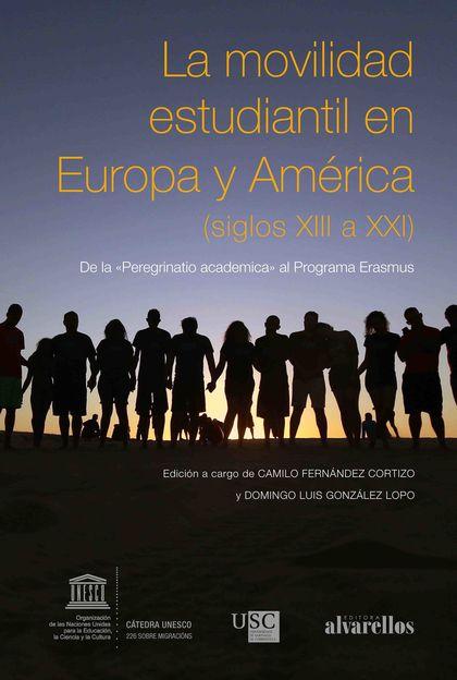 LA MOVILIDAD ESTUDIANTIL EN EUROPA Y AMÉRICA (SIGLOS XIII A XXI)