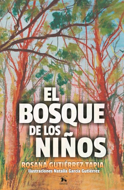 EL BOSQUE DE LOS NIÑOS.