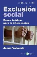 EXCLUSIÓN SOCIAL : BASES TEÓRICAS PARA LA INTERVENCIÓN