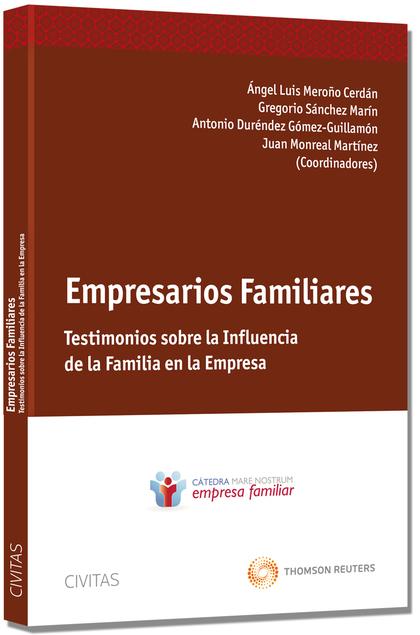 EMPRESARIOS FAMILIARES. TESTIMONIOS SOBRE LA INFLUENCIA DE LA FAMILIA EN LA EMPRESA