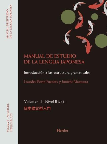 MANUAL DE ESTUDIO DE LA LENGUA JAPONESA II. B1;B2. INTRODUCCIÓN PROGRESIVA A LAS ESTRUCTURAS GR