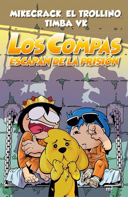 LOS COMPAS ESCAPAN DE LA PRISIÓN.