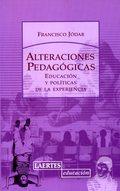 ALTERACIONES PEDAGÓGICAS: EDUCACIÓN Y POLÍTICAS DE LA EXPERIENCIA
