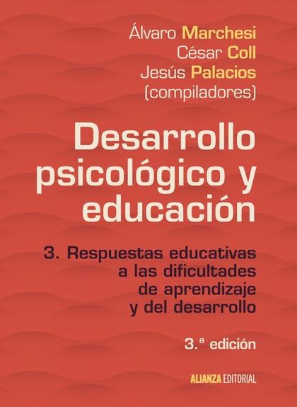 DESARROLLO PSICOLÓGICO Y EDUCACIÓN. 3. RESPUESTAS EDUCATIVAS A LAS DIFICULTADES DE APRENDIZAJE